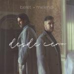Beret y Melendi estrenan el videoclip del tema 'Desde cero'